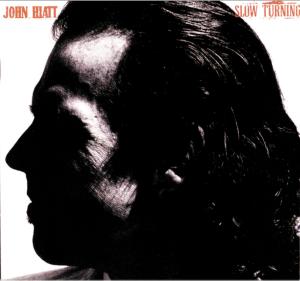 """John Hiatt """"Slow Turning"""""""